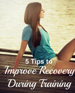 5 Tips for Runners to Improve Recovery During Training
