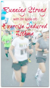 Running Strong with (in spite of) Exercise Induced Asthma