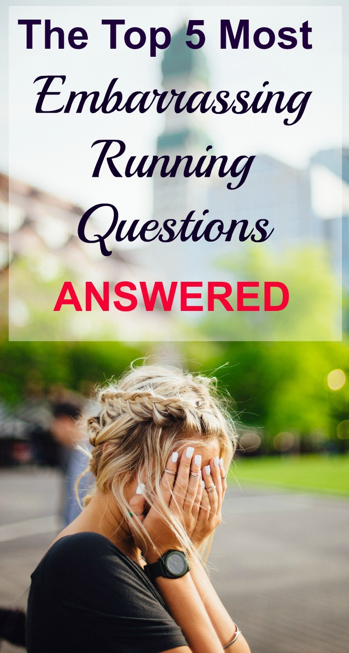 Is it TMI? No! It's the 5 most embarrassing running questions! Answered!