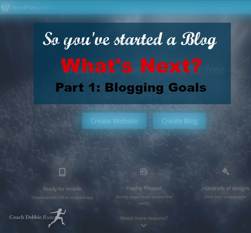 So you've Started a Blog. Part 1 of a series to help you take your new blog to the next level. Part 1 is finding your blogging goals.