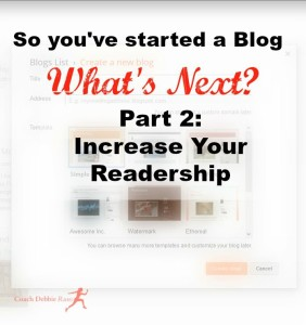 Starting a Blog. What's Next: 11 Tips to Get More Readers