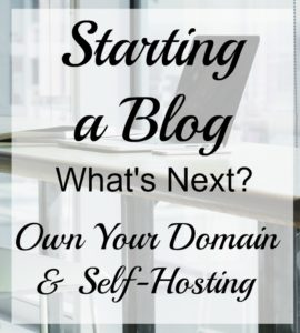Starting a Blog: What's Next? Owning Your Domain and Self-Hosting