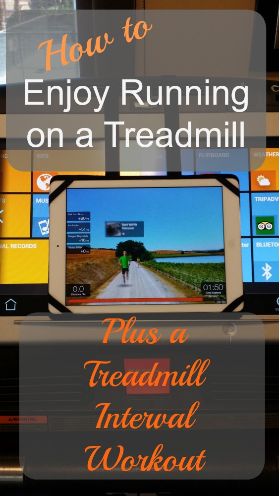 Here's the secret! How to enjoy running on a treadmill. Plus a fun and challenging treadmill interval workout.