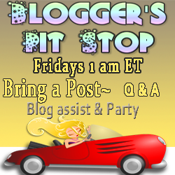 Don't miss the Blogger's Pit Stop, every Friday!