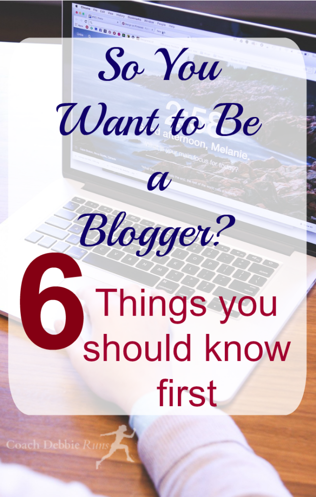 If you want to start a blog, or if you're just getting started, here are 6 things you should know first.