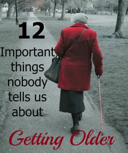 12 Important Things Nobody Tells Us About Getting Older