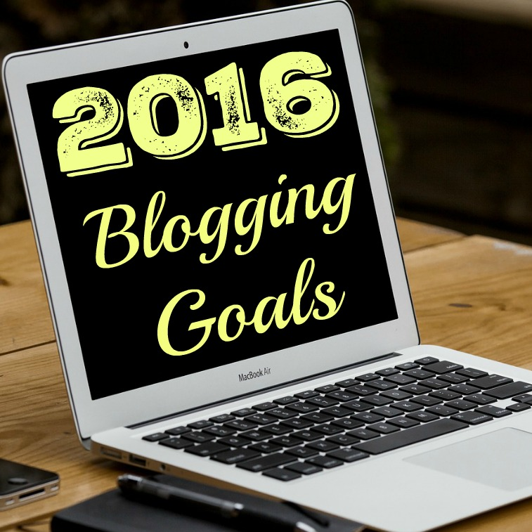 2016 blogging goals: Growing the blog while remember that life is important too.