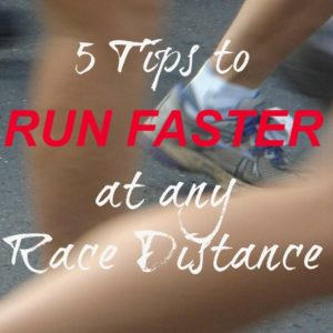 5 Tips to Run Faster at Any Race Distance