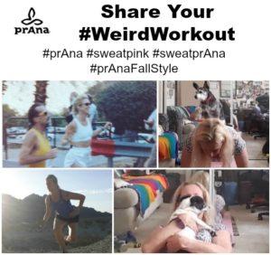 It's Monday Madness!  Share your prAna Weird Workout!