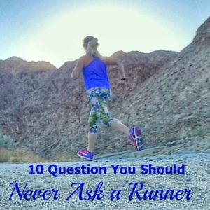 10 Questions You Should Never Ask a Runner