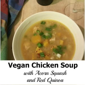 Vegan Chicken Soup with Acorn Squash and Red Quinoa