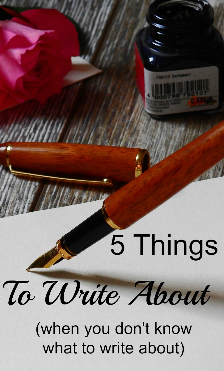 Writer's block? Here are 5 things to write about (when you don't know what to write about).