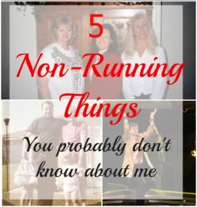 5 Non-Running Things You Probably Don't Know About Me