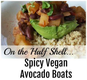 On the Half Shell: Easy to Prepare Spicy Vegan Avocado Boats