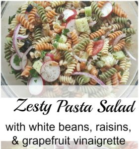 Zesty Pasta Salad with White Beans, Raisins and Grapefruit Vinaigrette