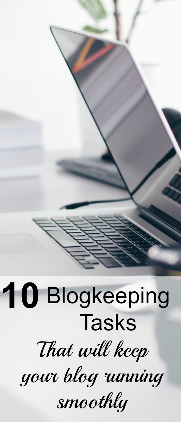 Taking care of these blogkeeping tasks will keep your blog running smoothly. Blogging Tips | Blogging tasks
