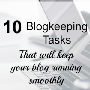 10 Blogkeeping Tasks That will Keep Your Blog Running Smoothly