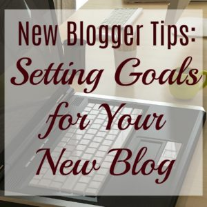 New Blogger Tips: Setting Strategic Goals for Your New Blog