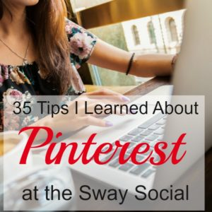 35 Tips I Learned about Pinterest at the Sway Social