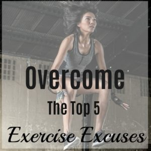 Feel Like Quitting? How to Overcome the Top 5 Exercise Excuses