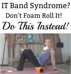Runners! Don't Foam Roll if You Have IT Band Syndrome. Try This Instead!