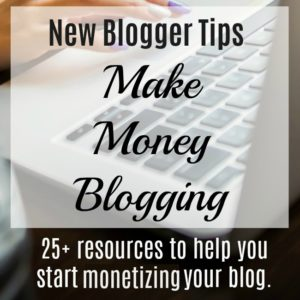 Make Money Blogging: 25+ resources to help you monetize your blog