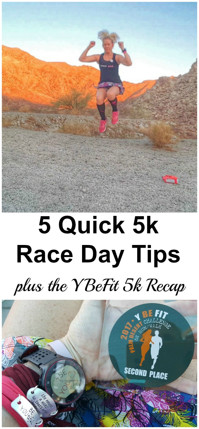 Running a last minute 5k? Here are 5 quick race day tips that will help you run well. Plus my YBeFit Palm Desert Challenge 5k Recap!