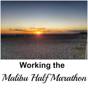 Working the Malibu Half Marathon plus About that Fall…