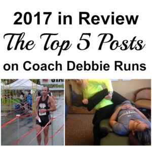 The Year in Review: The Top 5 Posts in 2017 on Coach Debbie Runs