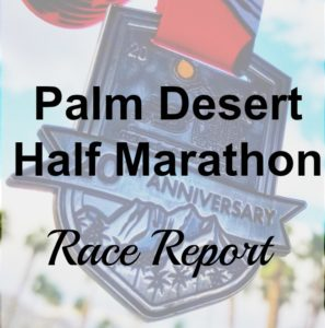 Palm Desert Half Marathon Race Report
