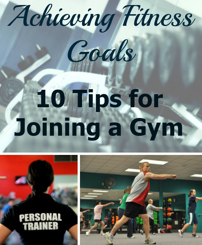 Achieving Fitness Goals: 10 Tips for Joining a Gym
